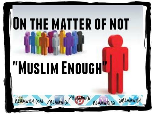 Not Muslim enough