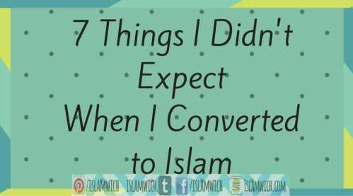 unexpected things about converting to islam