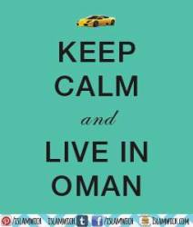 Keep Calm and Live in Oman