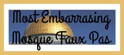 Mosque Faux Pas
