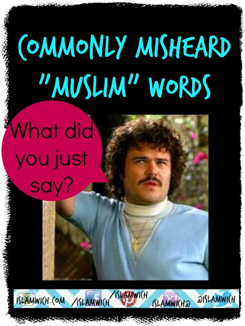 commonly misheard Muslim words