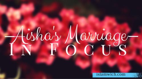 Aisha's Marriage in Focus