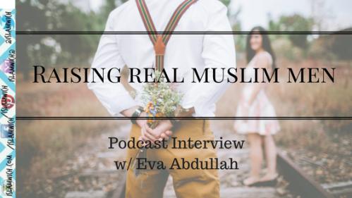 Raising real muslim men